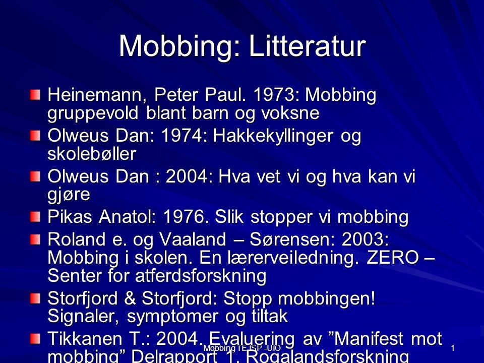 Mobbing TE ISP -UIO 1 Mobbing: Litteratur Heinemann, Peter Paul.
