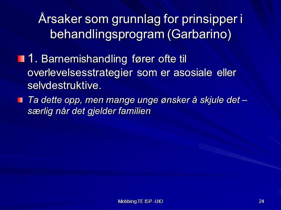 Mobbing TE ISP -UIO 24 Årsaker som grunnlag for prinsipper i behandlingsprogram (Garbarino) 1.