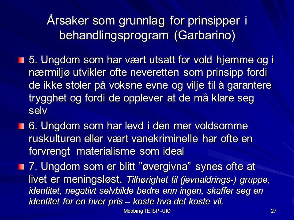Mobbing TE ISP -UIO 27 Årsaker som grunnlag for prinsipper i behandlingsprogram (Garbarino) 5.
