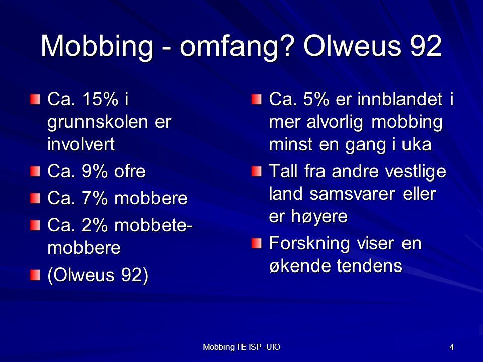 Mobbing TE ISP -UIO 4 Mobbing - omfang.Olweus 92 Ca.