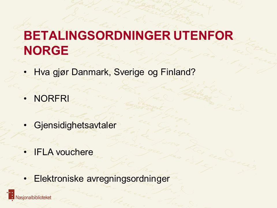 BETALINGSORDNINGER UTENFOR NORGE Hva gjør Danmark, Sverige og Finland.