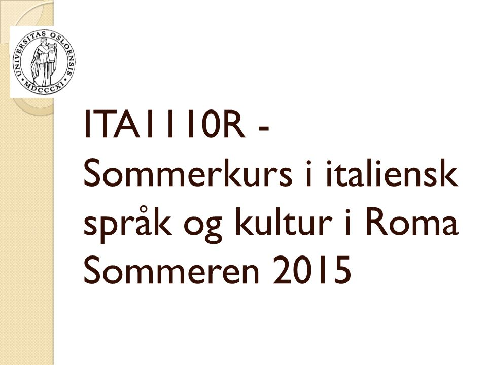 ITA1110R - Sommerkurs i italiensk språk og kultur i Roma Sommeren 2015