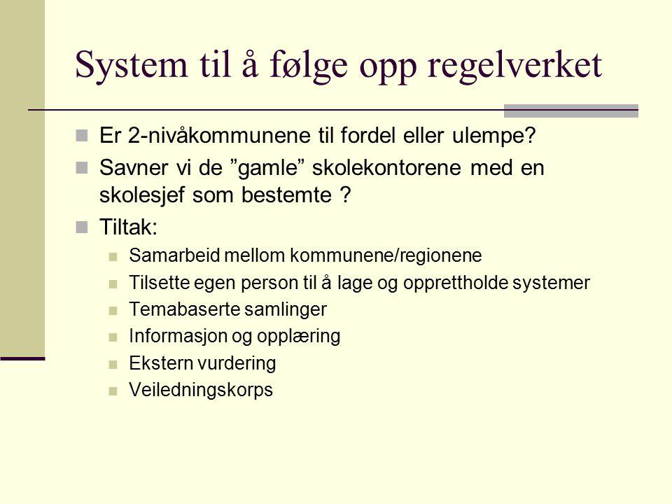 System til å følge opp regelverket Er 2-nivåkommunene til fordel eller ulempe.