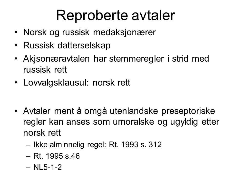 Reproberte avtaler Norsk og russisk medaksjonærer Russisk datterselskap Akjsonæravtalen har stemmeregler i strid med russisk rett Lovvalgsklausul: nor