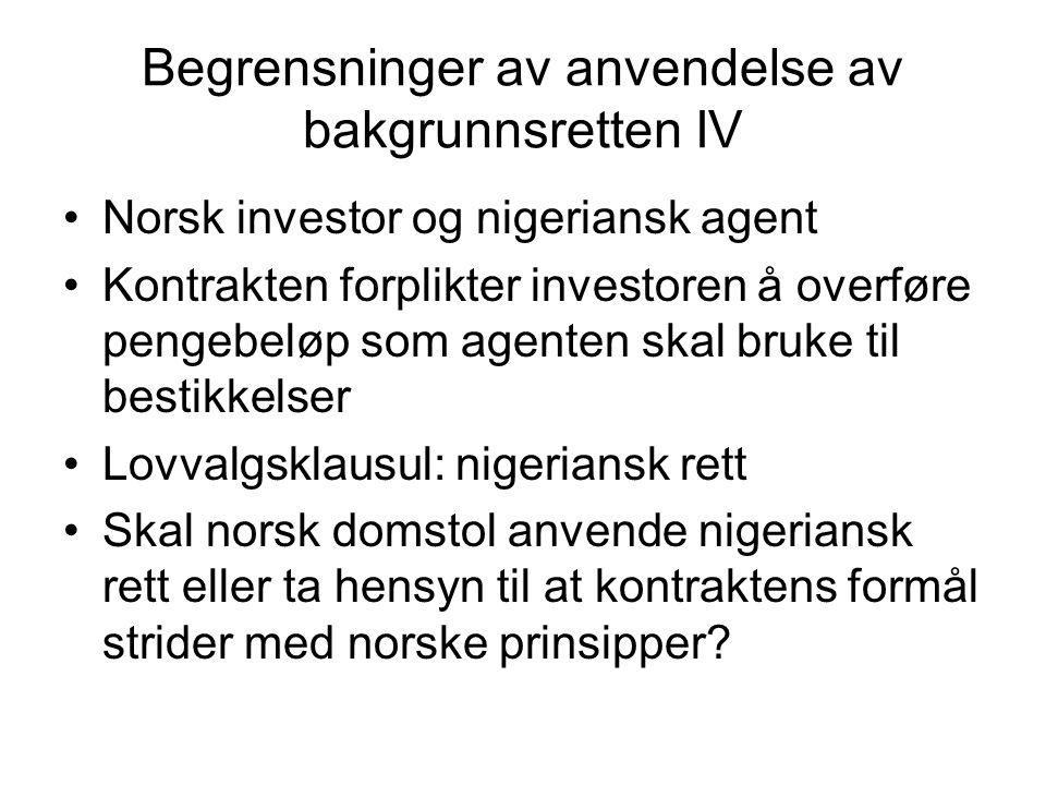 Begrensninger av anvendelse av bakgrunnsretten IV Norsk investor og nigeriansk agent Kontrakten forplikter investoren å overføre pengebeløp som agente