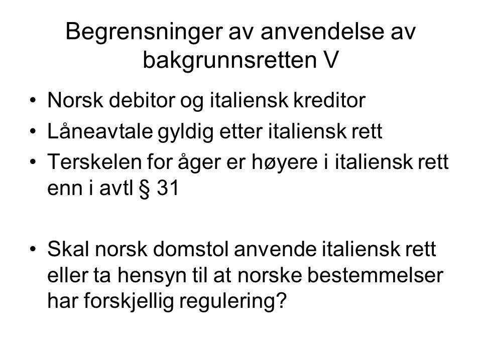 Begrensninger av anvendelse av bakgrunnsretten V Norsk debitor og italiensk kreditor Låneavtale gyldig etter italiensk rett Terskelen for åger er høye