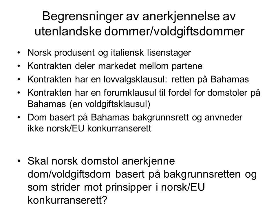 Begrensninger av anerkjennelse av utenlandske dommer/voldgiftsdommer Norsk produsent og italiensk lisenstager Kontrakten deler markedet mellom partene