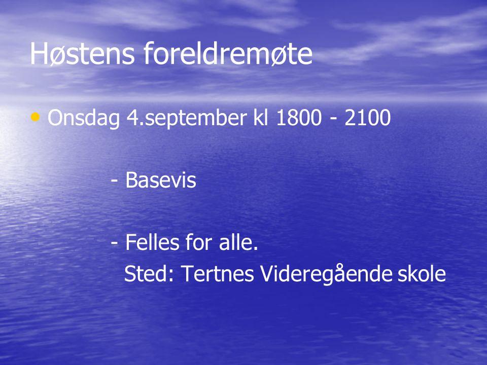 Høstens foreldremøte Onsdag 4.september kl 1800 - 2100 - Basevis - Felles for alle.
