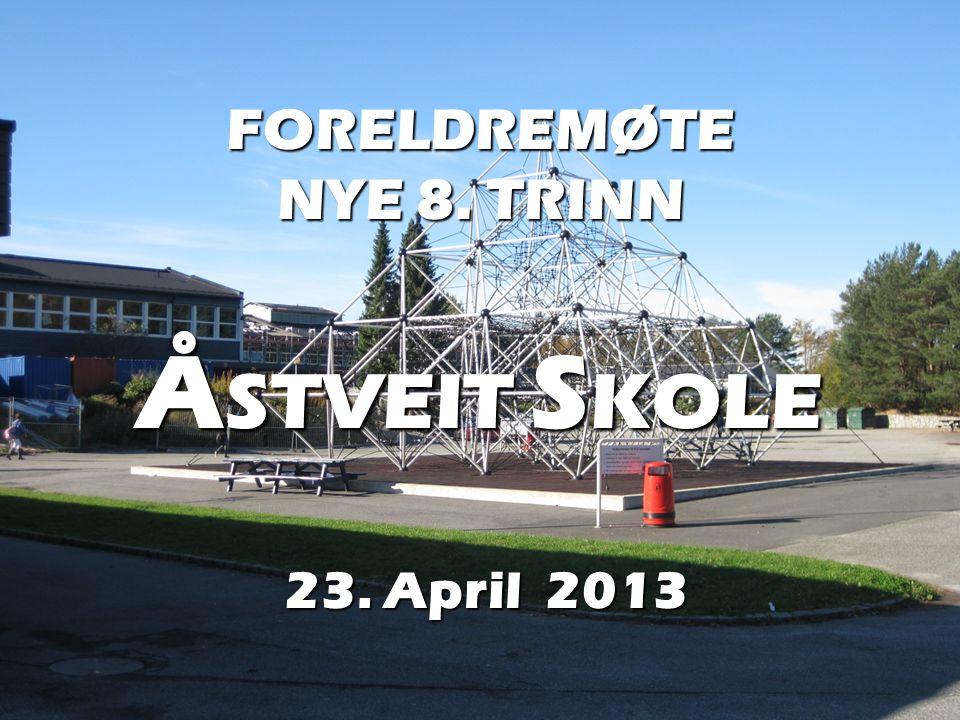 FORELDREMØTE NYE 8. TRINN Å STVEIT S KOLE 23. April 2013