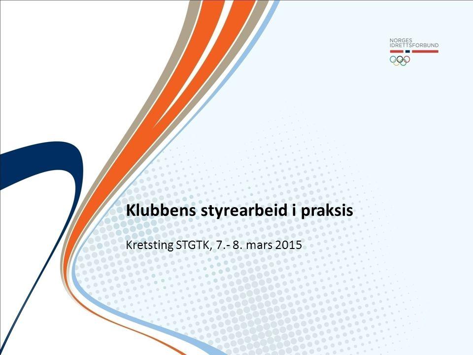 Klubbens styrearbeid i praksis Kretsting STGTK, 7.- 8. mars 2015