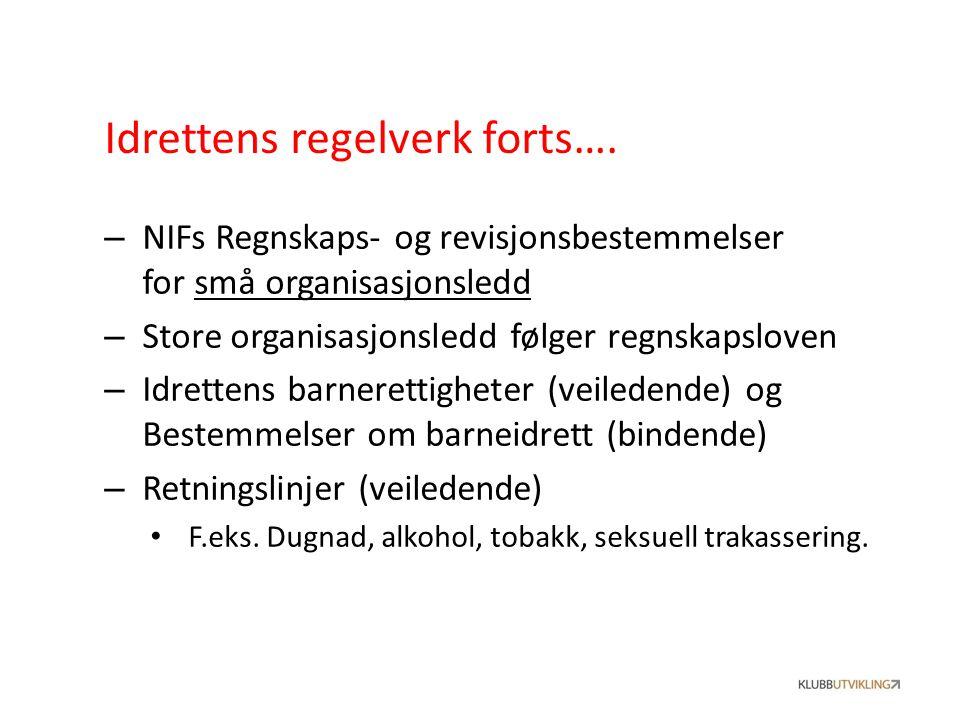 – NIFs Regnskaps- og revisjonsbestemmelser for små organisasjonsledd – Store organisasjonsledd følger regnskapsloven – Idrettens barnerettigheter (vei