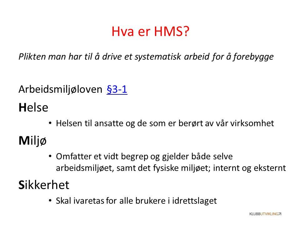 Hva er HMS? Plikten man har til å drive et systematisk arbeid for å forebygge Arbeidsmiljøloven §3-1§3-1 Helse Helsen til ansatte og de som er berørt