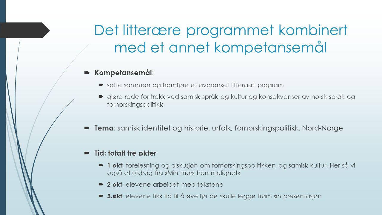 Det litterære programmet kombinert med et annet kompetansemål  Kompetansemål :  sette sammen og framføre et avgrenset litterært program  gjøre rede