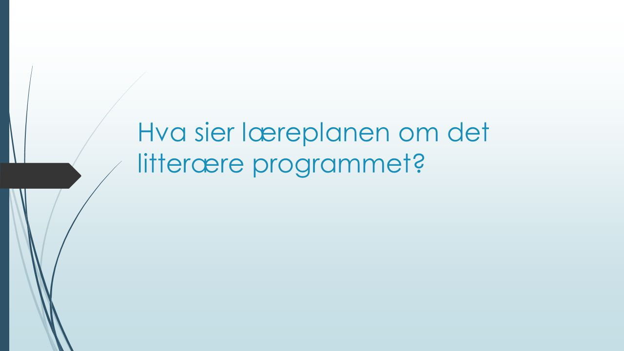 Hva sier læreplanen om det litterære programmet?