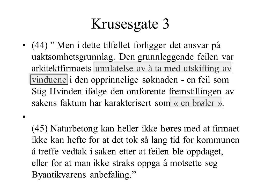 Krusesgate 3 (44) Men i dette tilfellet forligger det ansvar på uaktsomhetsgrunnlag.