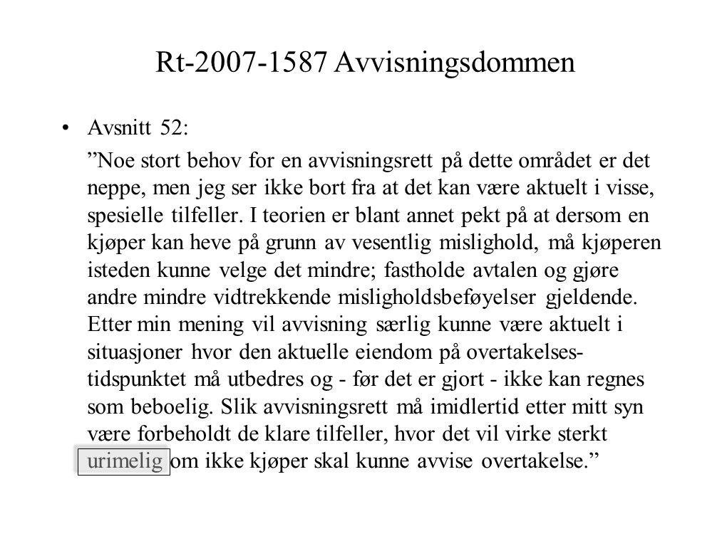 Rt-2007-1587 Avvisningsdommen Avsnitt 52: Noe stort behov for en avvisningsrett på dette området er det neppe, men jeg ser ikke bort fra at det kan være aktuelt i visse, spesielle tilfeller.