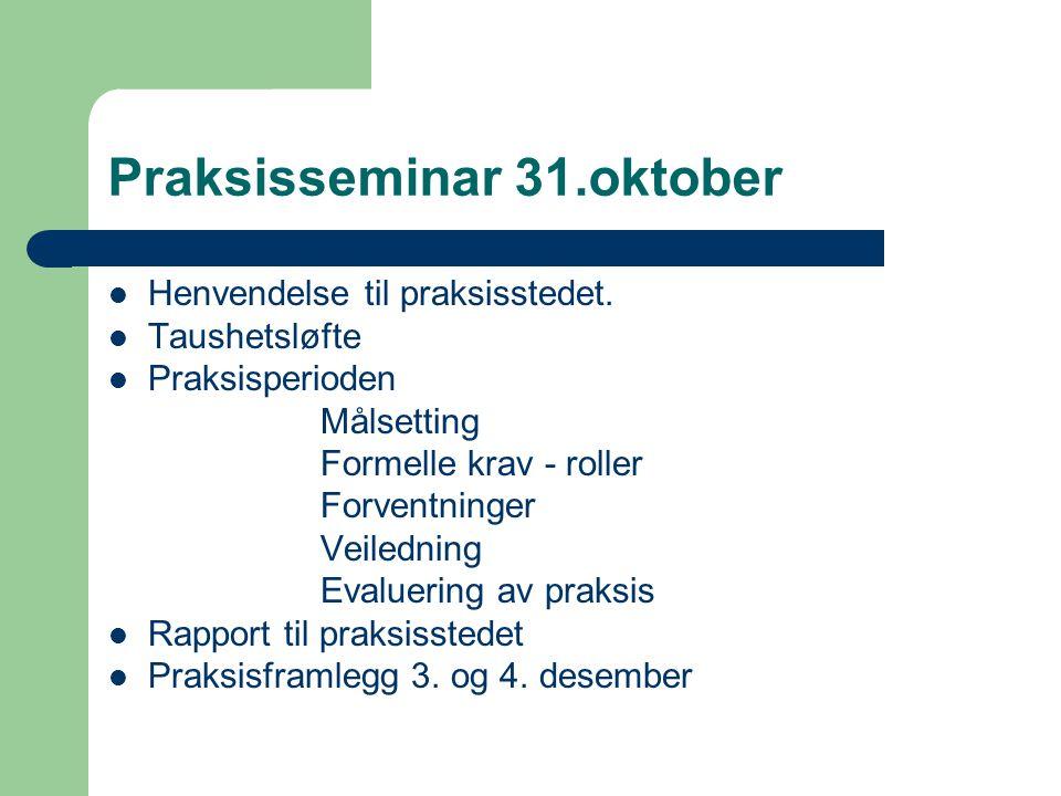 Praksisseminar 31.oktober Henvendelse til praksisstedet.