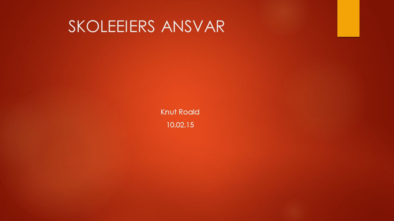 SKOLEEIERS ANSVAR Knut Roald 10.02.15