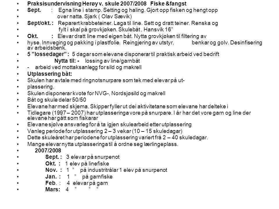 Praksisundervisning Herøy v. skule 2007/2008 Fiske &fangst Sept.