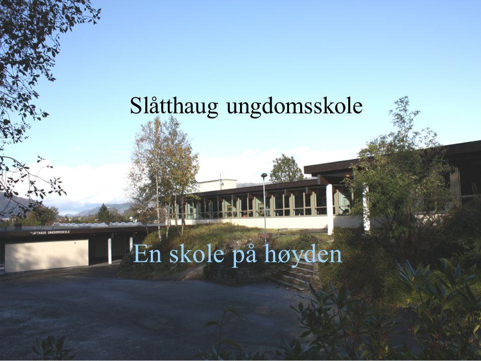 Slåtthaug ungdomsskole En skole på høyden