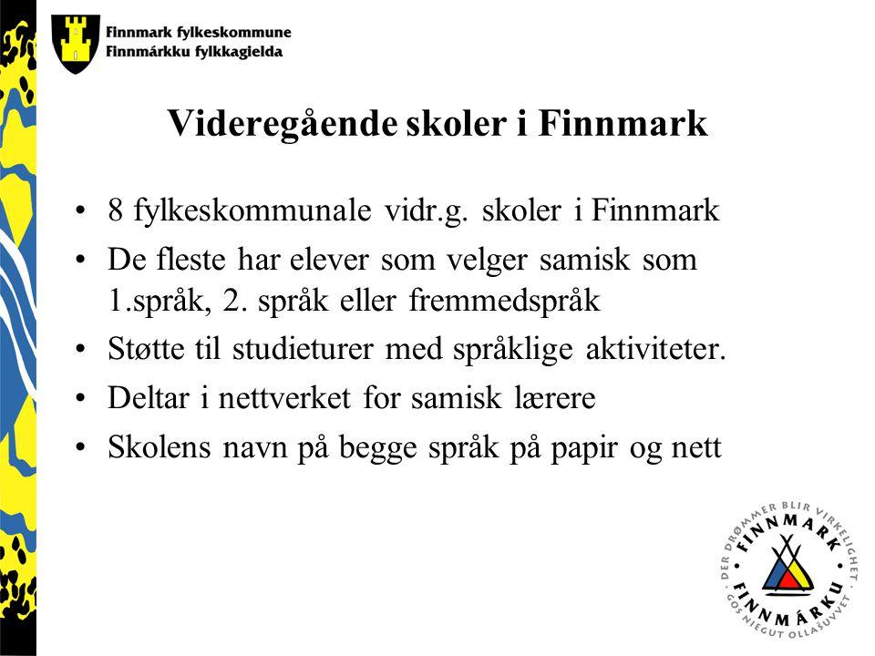 Videregående skoler i Finnmark 8 fylkeskommunale vidr.g. skoler i Finnmark De fleste har elever som velger samisk som 1.språk, 2. språk eller fremmeds