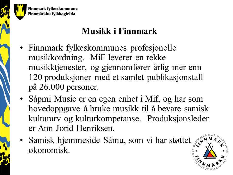 Musikk i Finnmark Finnmark fylkeskommunes profesjonelle musikkordning. MiF leverer en rekke musikktjenester, og gjennomfører årlig mer enn 120 produks