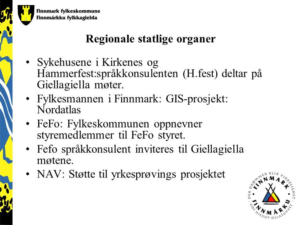 Regionale statlige organer Sykehusene i Kirkenes og Hammerfest:språkkonsulenten (H.fest) deltar på Giellagiella møter. Fylkesmannen i Finnmark: GIS-pr