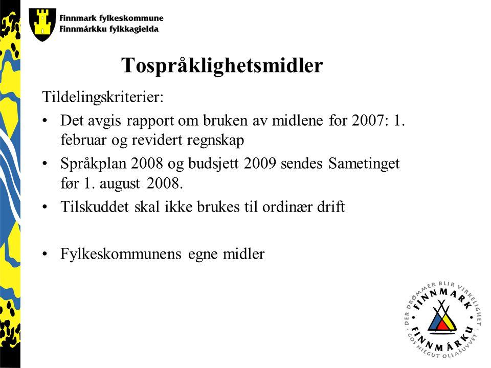 Tospråklighetsmidler Tildelingskriterier: Det avgis rapport om bruken av midlene for 2007: 1. februar og revidert regnskap Språkplan 2008 og budsjett