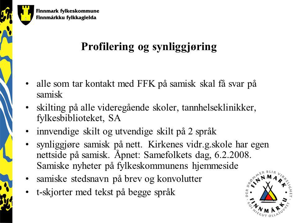 Profilering og synliggjøring alle som tar kontakt med FFK på samisk skal få svar på samisk skilting på alle videregående skoler, tannhelseklinikker, f