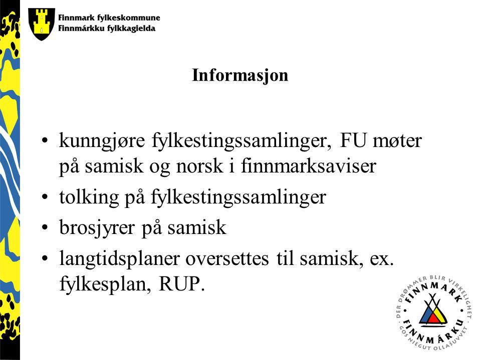 Informasjon kunngjøre fylkestingssamlinger, FU møter på samisk og norsk i finnmarksaviser tolking på fylkestingssamlinger brosjyrer på samisk langtids