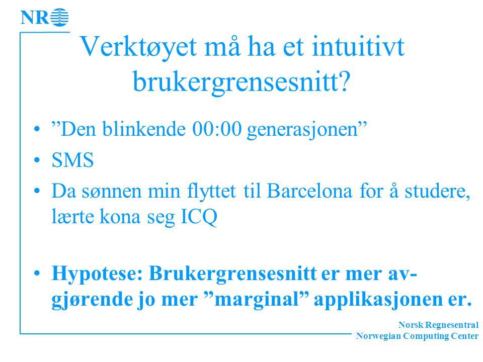 """Norsk Regnesentral Norwegian Computing Center Verktøyet må ha et intuitivt brukergrensesnitt? """"Den blinkende 00:00 generasjonen"""" SMS Da sønnen min fly"""