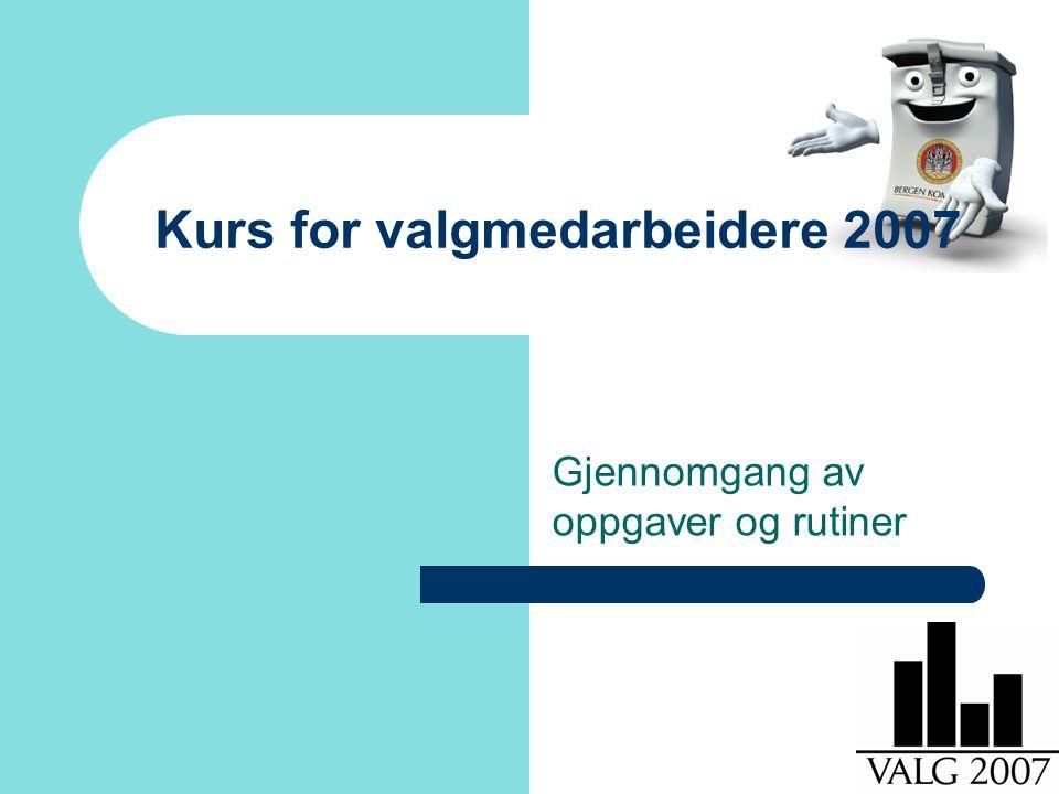 Valgorganisasjonen i Bergen 2 Kursinnhold Generelt om valget Valgtinget – Oppgaver som skal utføres av alle Arbeid etter at lokalene har stengt – grovtelling