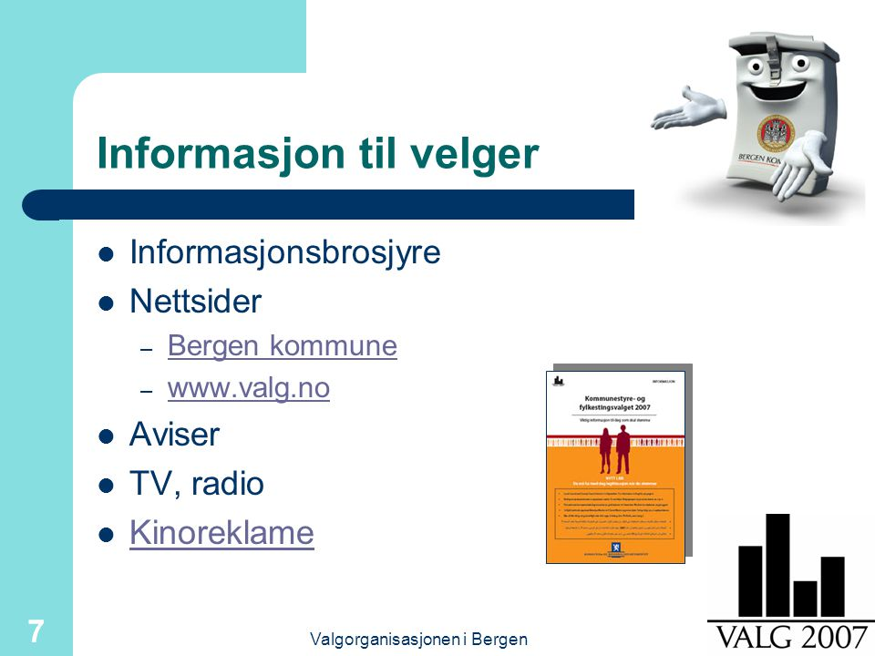 Valgorganisasjonen i Bergen 8 Roller og oppgaver Inspektør: leder den praktiske gjennomføringen Stemmestyrets leder – Stemmestyre - politisk oppnevnt (3 medlemmer) Manntallsassistent: fremmede stemmer Valgmedarbeidere – Avkryssere – Vakter/verter Vaktmester