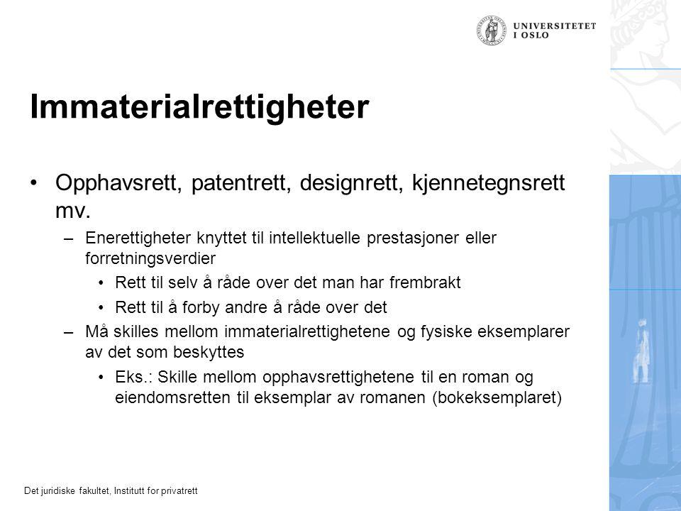 Det juridiske fakultet, Institutt for privatrett Immaterialrettigheter Opphavsrett, patentrett, designrett, kjennetegnsrett mv.