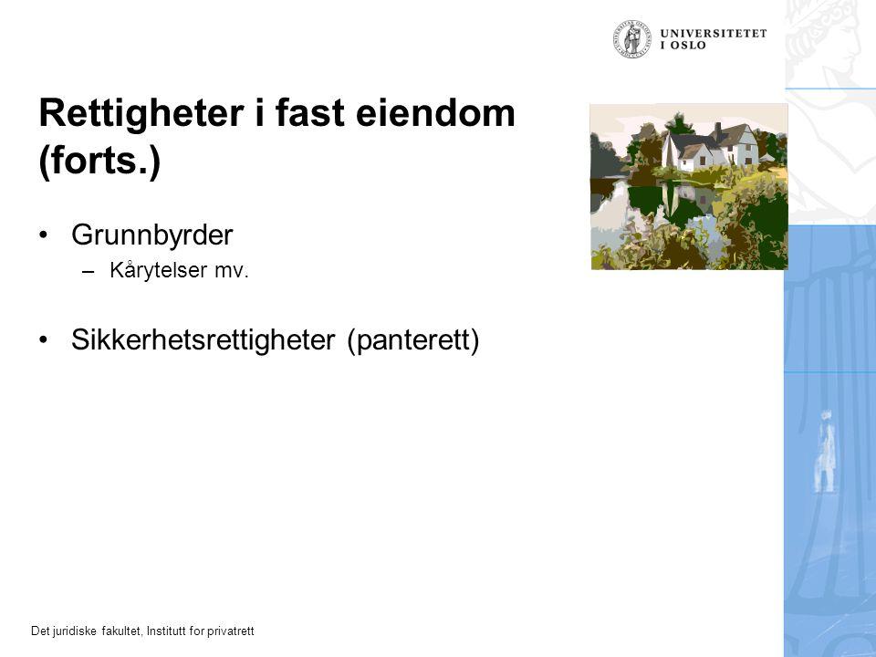 Det juridiske fakultet, Institutt for privatrett Rettigheter i fast eiendom (forts.) Grunnbyrder –Kårytelser mv.