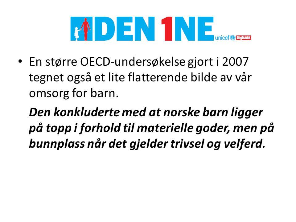 En større OECD-undersøkelse gjort i 2007 tegnet også et lite flatterende bilde av vår omsorg for barn.