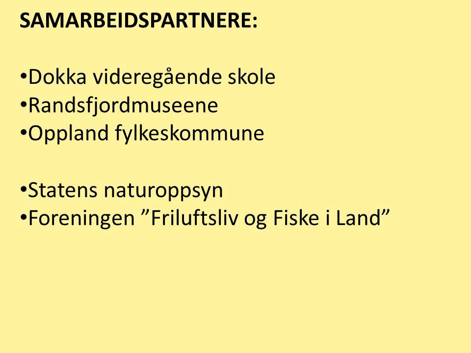 SAMARBEIDSPARTNERE: Dokka videregående skole Randsfjordmuseene Oppland fylkeskommune Statens naturoppsyn Foreningen Friluftsliv og Fiske i Land