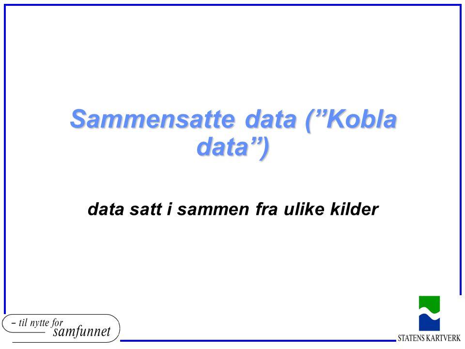 """Sammensatte data (""""Kobla data"""") data satt i sammen fra ulike kilder"""
