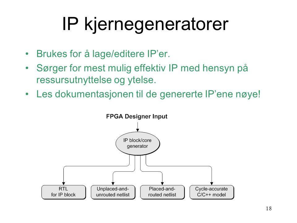 INF3430 - H1318 IP kjernegeneratorer Brukes for å lage/editere IP'er.