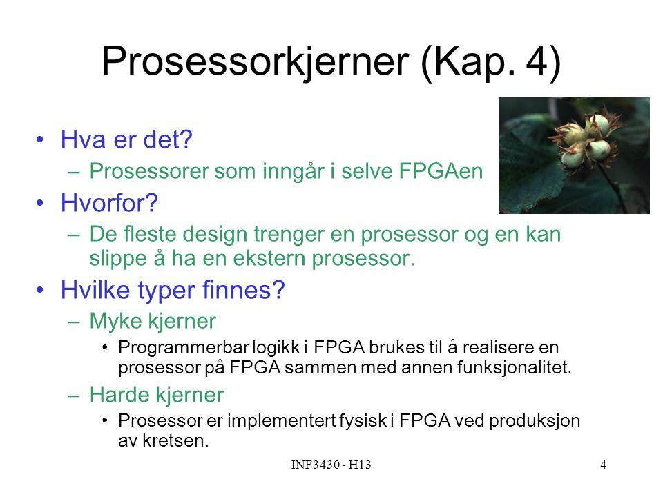 INF3430 - H135 Prosessorkjerner til Xilinx FPGA Power PC (hard prosessorkjerne i eldre FPGA'er) ARM (hard prosessorkjerne i ZYNC serien) MicroBlaze (myk prosessorkjerne, oblig 4) PicoBlaze (myk svært enkel mikrokontrollerkjerne)
