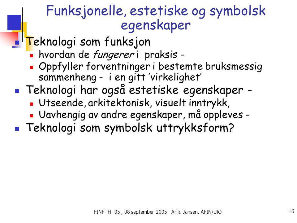 FINF- H -05, 08 september 2005 Arild Jansen.