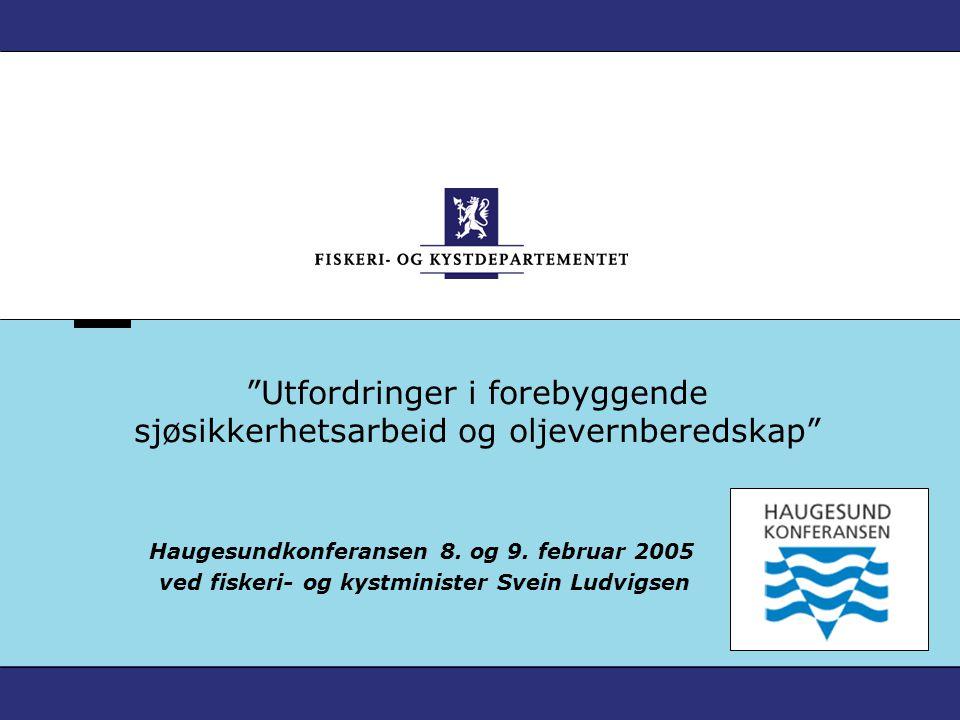 Utfordringer i forebyggende sjøsikkerhetsarbeid og oljevernberedskap Haugesundkonferansen 8.