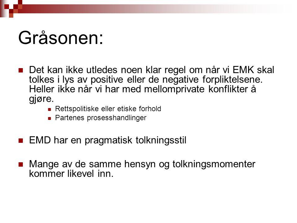 Gråsonen: Det kan ikke utledes noen klar regel om når vi EMK skal tolkes i lys av positive eller de negative forpliktelsene. Heller ikke når vi har me