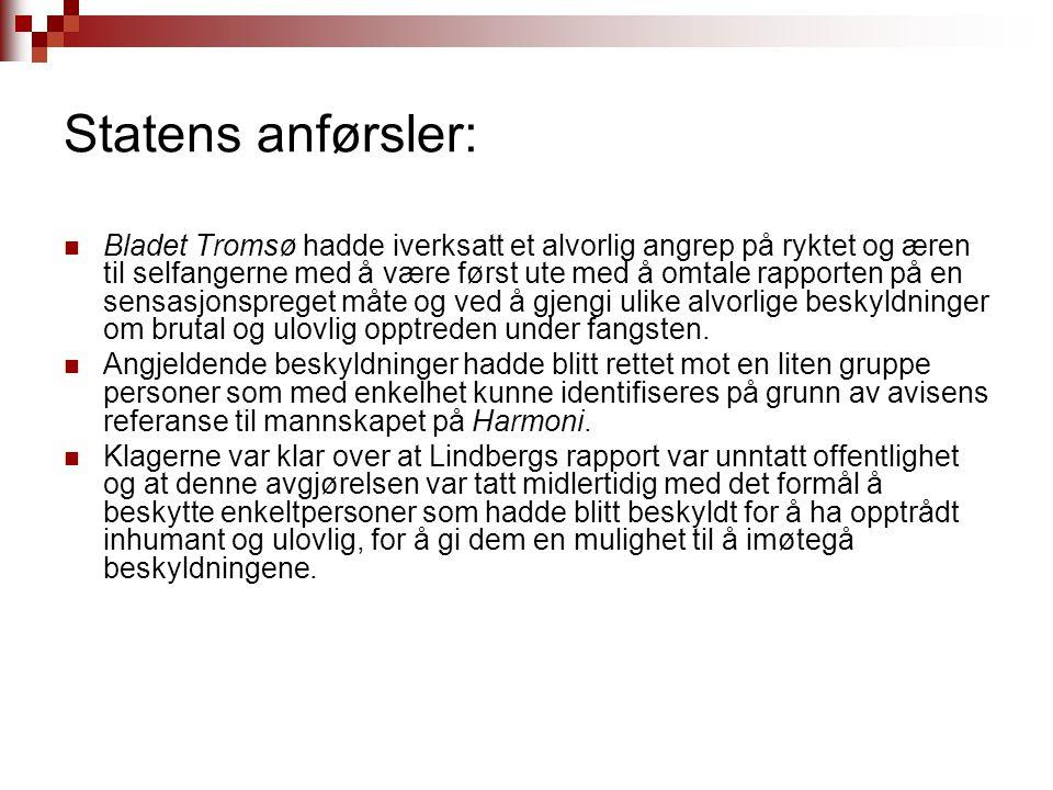 Statens anførsler: Bladet Tromsø hadde iverksatt et alvorlig angrep på ryktet og æren til selfangerne med å være først ute med å omtale rapporten på e
