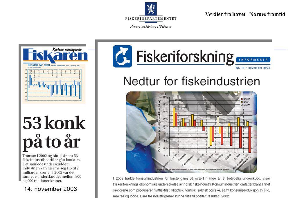 Norwegian Ministry of Fisheries Verdier fra havet - Norges framtid Jeg tror at det må være en grunnleggende forutsetning for økt norsk marin verdiskaping at våre bedrifter slipper å ta andre hensyn enn de som er nødvendige for å nå egen lønnsomhet, og selvfølgelig de hensyn som må tas for å ivareta miljøet i videste forstand.