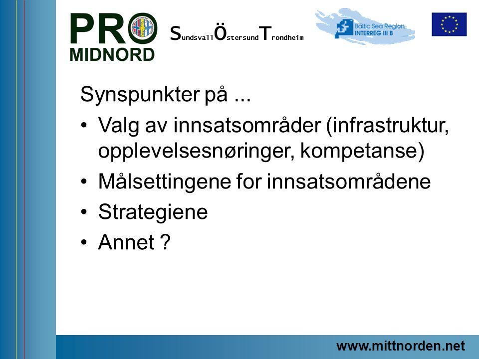 ProMidNord/SÖT – en förstudie Synspunkter på... Valg av innsatsområder (infrastruktur, opplevelsesnøringer, kompetanse) Målsettingene for innsatsområd