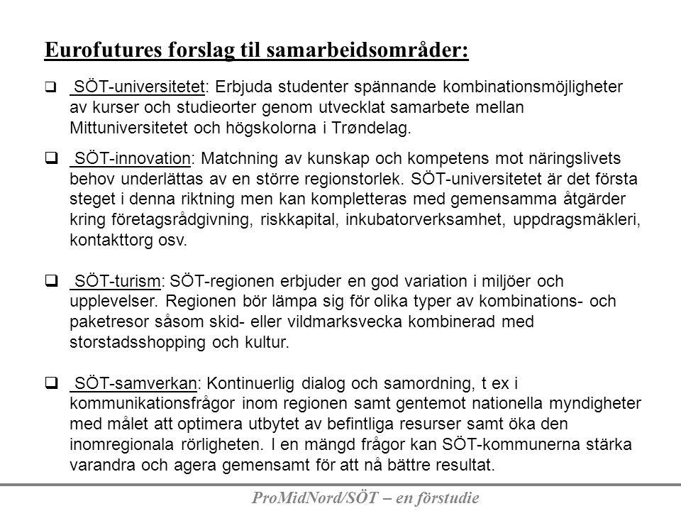 ProMidNord/SÖT – en förstudie Eurofutures forslag til samarbeidsområder:  SÖT-universitetet: Erbjuda studenter spännande kombinationsmöjligheter av k
