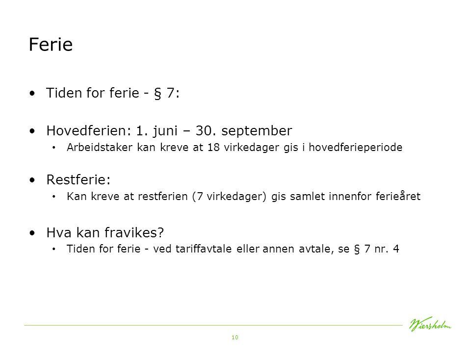 10 Ferie Tiden for ferie - § 7: Hovedferien: 1.juni – 30.