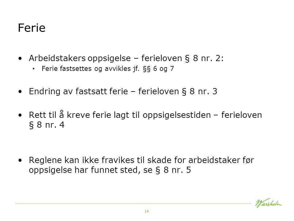 15 Ferie Feriepengegrunnlaget – ferieloven § 10 nr.