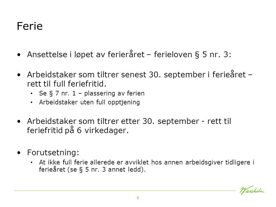 9 Ferie Plassering av feriefritiden Hvem bestemmer - § 9 nr.